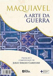 A arte da guerra -  No Ocidente e no Oriente - Maquiavel, Sun Tzu, Julio Sergio Cardozo e Wang Chi Hsin