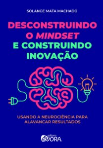Desconstruindo o mindset e construindo inovação