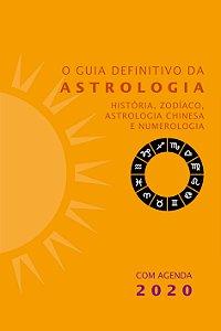 O Guia Definitivo da Astrologia - com agenda 2020