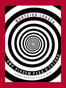 Monteiro Lobato: uma viagem para o futuro