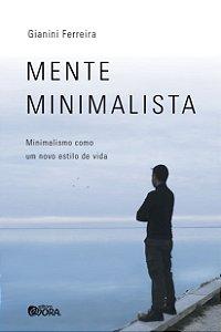 Mente minimalista: minimalismo como um novo estilo de vida