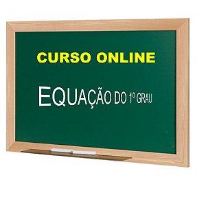 CURSO ONLINE - EQUAÇÃO DO 1º GRAU