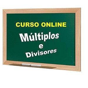 CURSO ONLINE - MÚLTIPLOS E DIVISORES