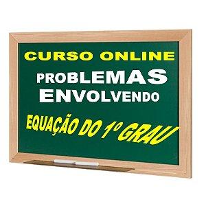 CURSO ONLINE - PROBLEMAS ENVOLVENDO EQUAÇÃO DO 1º GRAU