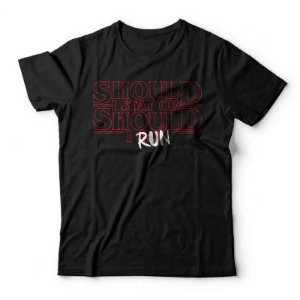 Camiseta Studio Geek- Should I Stay or Should I Run - Stranger Things