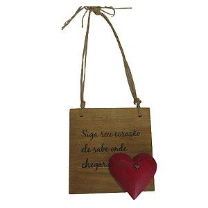 """Placa Decorativa 12x12 """"Siga seu coração ele sabe onde chegar"""" com coração"""