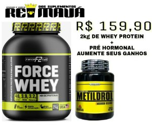 COMBO FORCE WHEY 2KG + METILDROL 60 TABS