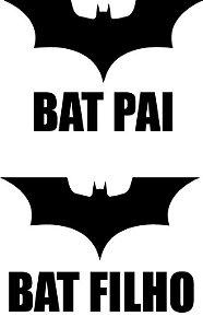 Kit Bat Pai e Bat Filho