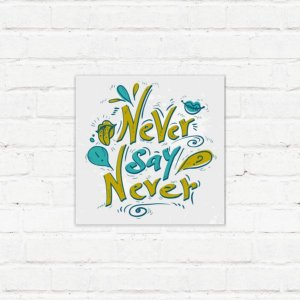 "Placa Decorativa ""Never Say Never"""