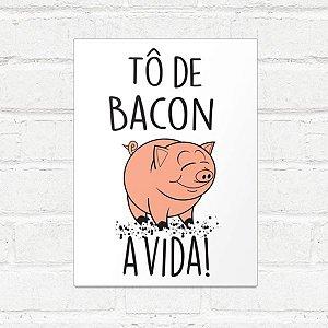 Placa Decorativa Tô de Bacon
