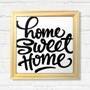Quadro Home Sweet Home com Moldura Madeira