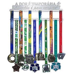 Porta Medalhas Corrida Feminino - A dor é temporária, O orgulho é para sempre.