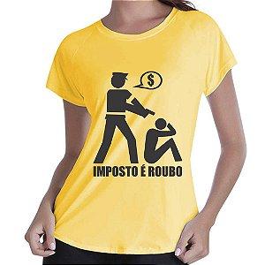Camiseta Amarela Feminina - Imposto é roubo