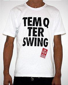Camiseta Branca TEM Q TER SWING