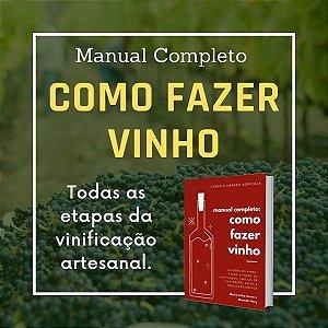 Manual Completo: como fazer vinho