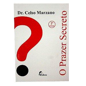 O prazer secreto - DR. CELSO MARZANO - EDITORA EDEN