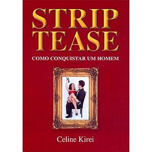 Strip Tease - Como Conquistar Um Homem