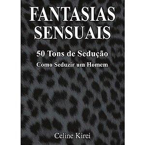 Fantasias Sensuais - 50 Tons de Sedução