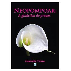 Neopompoar - A Ginástica do Prazer - Editora Kelps