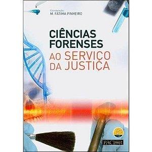 Ciências Forenses ao Serviço da Justiça - Maria de Fátima Terra Pinheiro