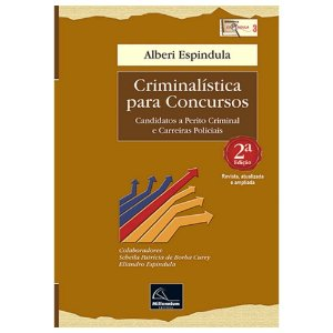 Criminalística para Concursos - 2ª Edição - Alberi Espindula