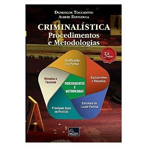 Criminalística: Procedimentos e Metodologias – 3ª Edição - Domingos Tocchetto - Alberi Espindula