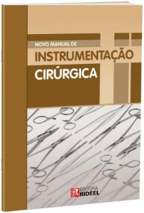 Novo Manual de Instrumentaçao Cirurgica - 1ª ediçao