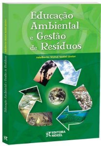 Educaçao Ambiental e Gestao de Residuos - 3ª ediçao