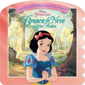 Disney Minha Historia para Sonhar - A BRANCA DE NEVE