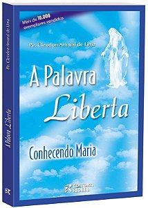 A Palavra Liberta - Conhecendo Maria - (português.espanhol) - 4ª edição