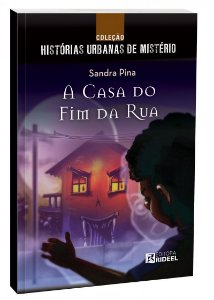 Colecao Historias de Misterio - A CASA DO FIM DA RUA
