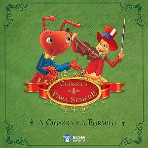 Classicos para Sempre - A CIGARRA E A FORMIGA