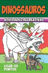 Dinossauros - Atividades recreativas - LIGUE OS PONTOS - PCT COM 10 LIVROS