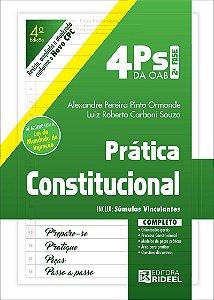 4 Ps da OAB - Prática Constitucional - 4ª edição