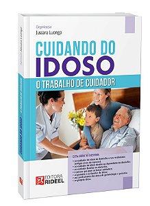 Cuidando do Idoso: O Trabalho do Cuidador 1ED.