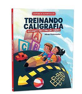 Cartilha de Alfabetização – TREINANDO CALIGRAFIA EM LETRA DE FORMA