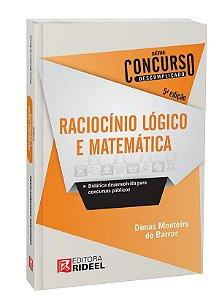 Raciocínio Lógico e Matemática – Concurso Descomplicado - 5ª edição