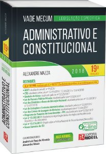 Vade Mecum Administrativo e Constitucional – LEGISLAÇÃO ESPECÍFICA - 19ª EDIÇÃO