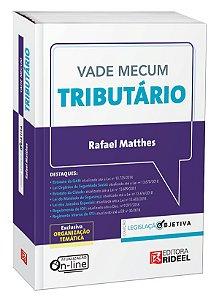 Vade Mecum Tributário - Legislação Objetiva - Rafael Matthes (atualizado conforme o Edital para exame XXVII)-1ª edição