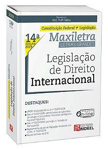 Legislação de Direito Internacional – MAXILETRA – Constituição Federal + Legislação - 14ª edição