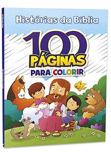 100 Páginas para Colorir e Aprender - HISTÓRIAS DA BÍBLIA