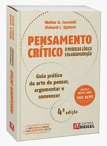 Pensamento Crítico - O poder da Lógica e da Argumentação - 4ª edição