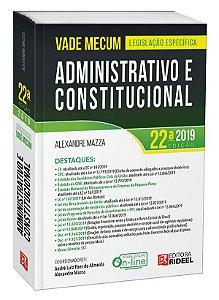 Vade Mecum Administrativo e Constitucional - 22ª edição
