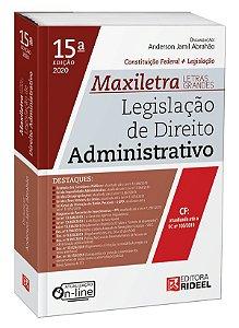 Legislação de Direito Administrativo – MAXILETRA – Constituição Federal + Legislação - 15ª edição
