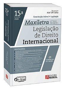 Legislação de Direito Internacional – MAXILETRA – Constituição Federal + Legislação - 15ª edição