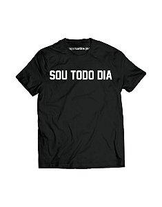 Camiseta Masculina - Sou todo dia!