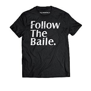 Camiseta Masculina - Follow the Baile