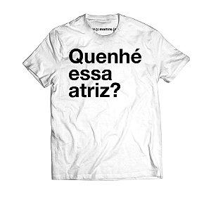 Camiseta Masculina - Qunhé essa atriz? Branca