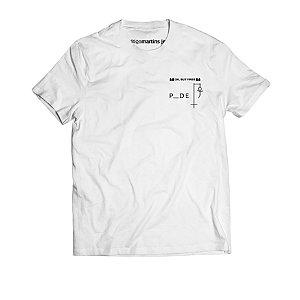 Camiseta Masculina - P*de