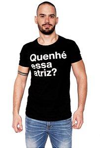 Camiseta - Quenhé essa atriz ?